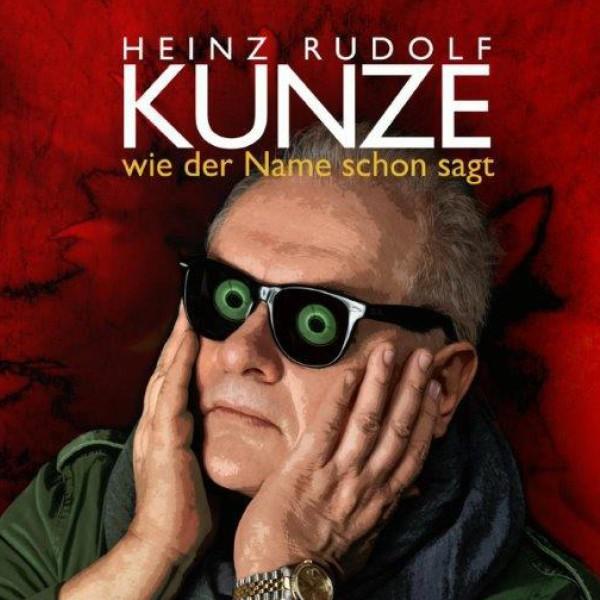 Heinz Rudolf Kunze - Wie der Name schon sagt - Das neue Soloprogramm!