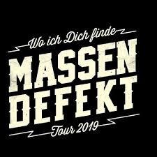 MASSENDEFEKT - Wo ich Dich finde Tour 2019